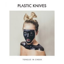 Plastic Knives - Tongue In Cheek