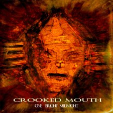 Crooked Mouth - One Bright Midnight