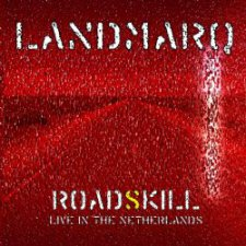 Landmarq - RoadSkill - Live In The Netherlands