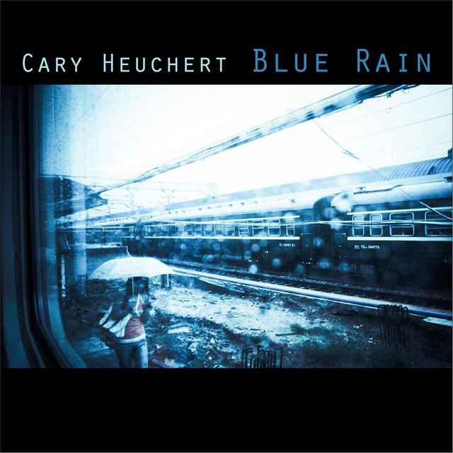 Cary Heuchert - Blue Rain