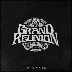 Grand Reunion - In The Station