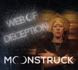 Moonstruck - Web Of Deception