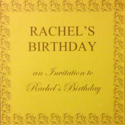 Rachel's Birthday - An Invitation To Rachel's Birthday