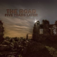The Road - Five Years Later