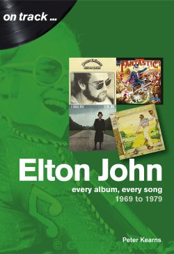 Peter Kearns - On Track... Elton John, Every Album, Every Song: 1969 to 1979